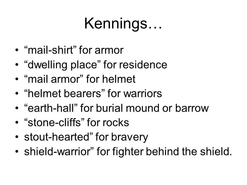 Kennings… mail-shirt for armor dwelling place for residence
