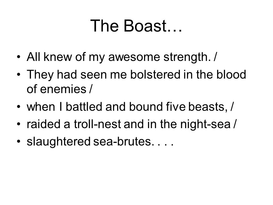 The Boast… All knew of my awesome strength. /