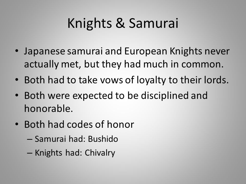 Knights & Samurai Japanese samurai and European Knights never actually met, but they had much in common.