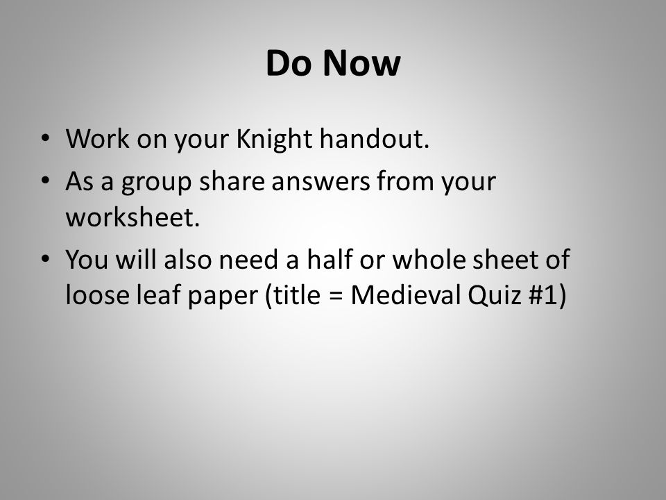 Do Now Work on your Knight handout.