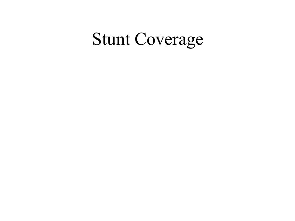 Stunt Coverage