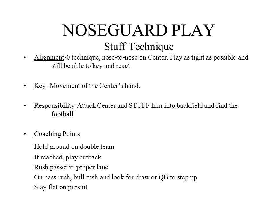 NOSEGUARD PLAY Stuff Technique