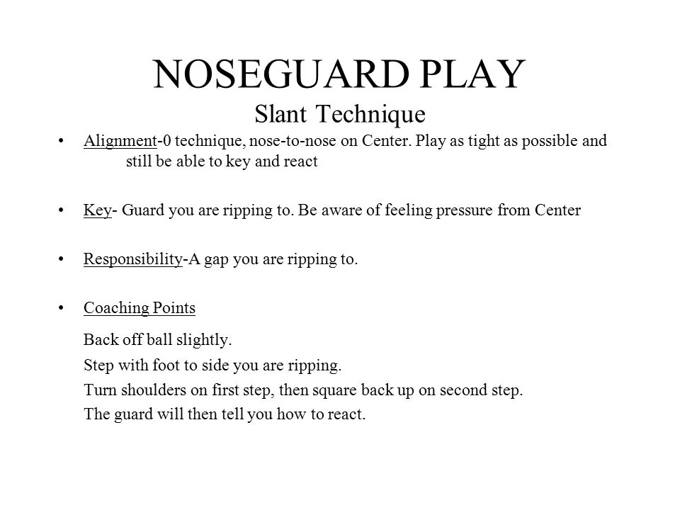 NOSEGUARD PLAY Slant Technique