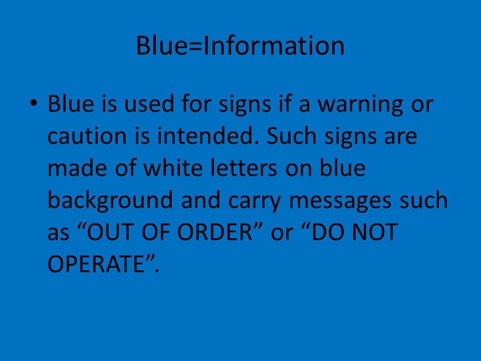 Blue=Information