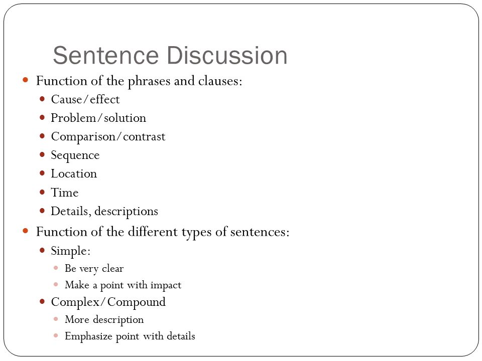 Sentence Discussion Function of the phrases and clauses: