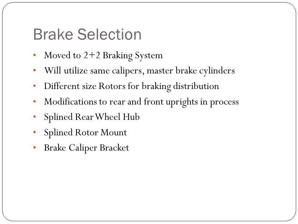 Brake Selection Moved to 2+2 Braking System