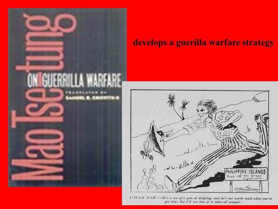 develops a guerilla warfare strategy