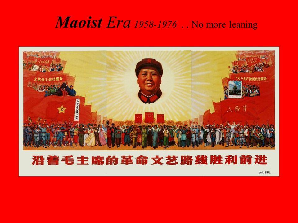 Maoist Era 1958-1976 . . No more leaning