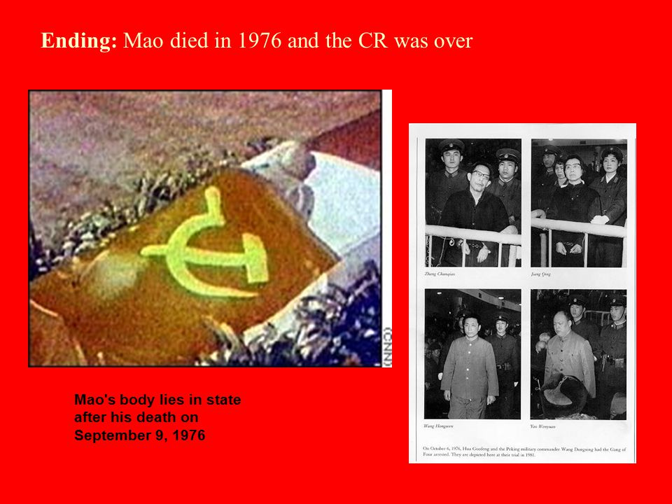 Ending: Mao died in 1976 and the CR was over