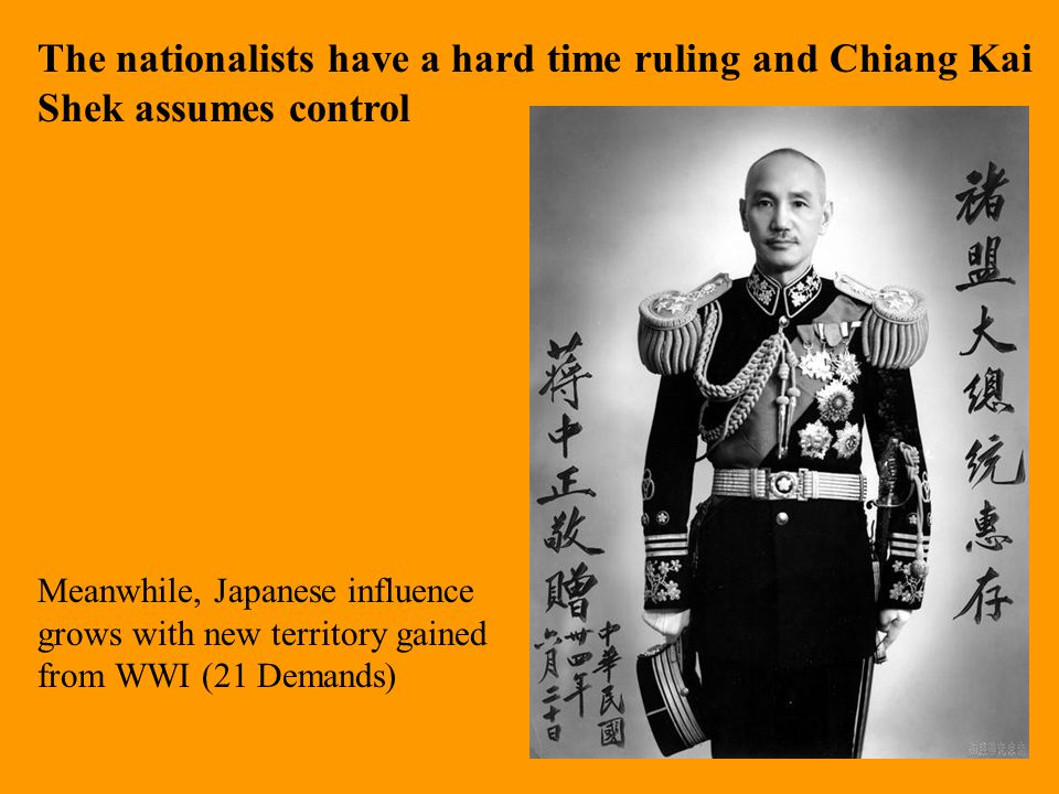 The nationalists have a hard time ruling and Chiang Kai Shek assumes control