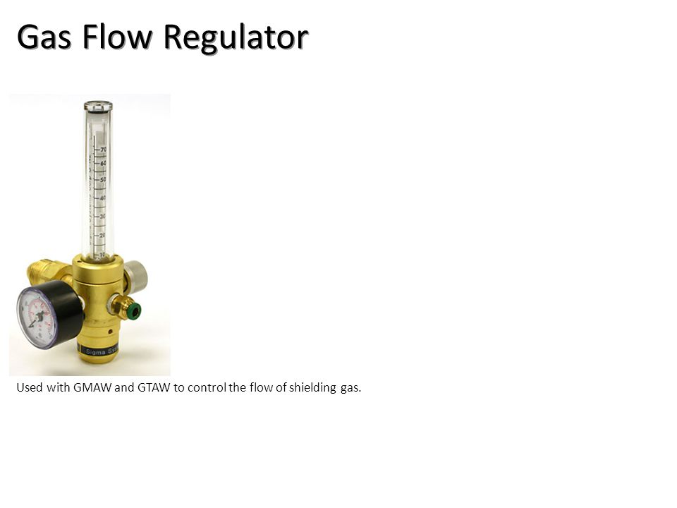 Gas Flow Regulator Welding-Arc Welding Tools Image: gasRegulator.jpg Height: 253.2 Width: 144.6.