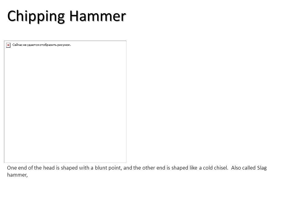 Chipping Hammer Welding-Arc Welding Tools Image: welding10.jpg Height: 480 Width: 480.