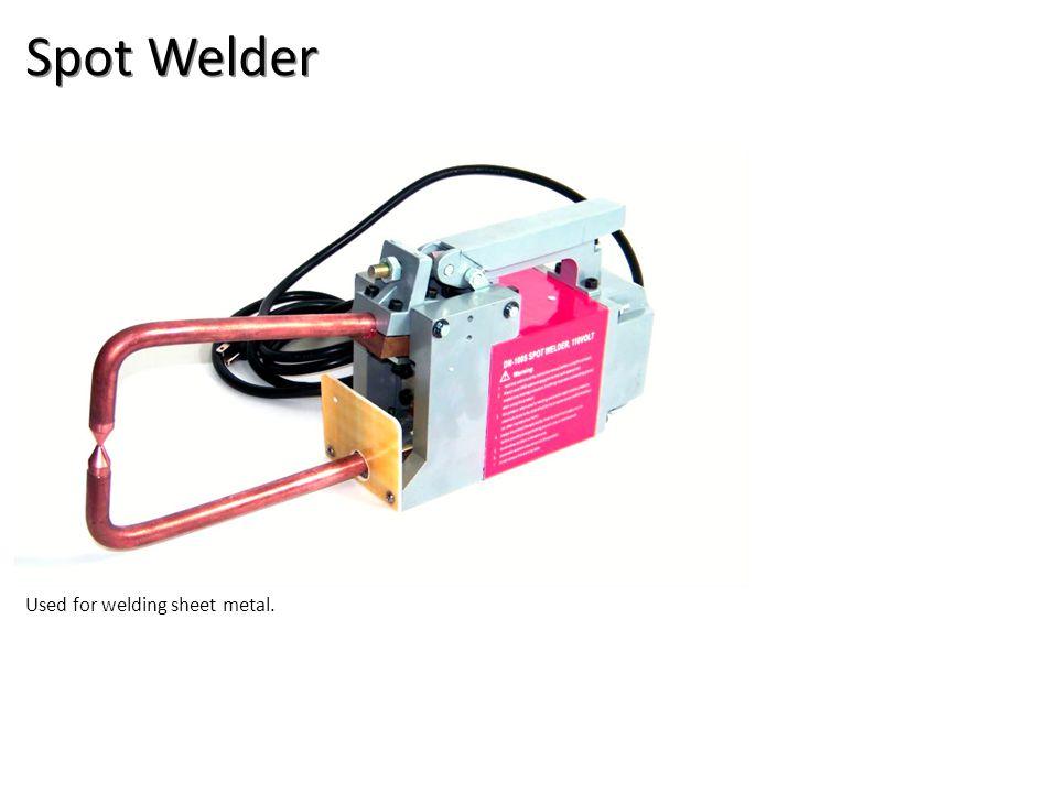 Spot Welder Used for welding sheet metal.