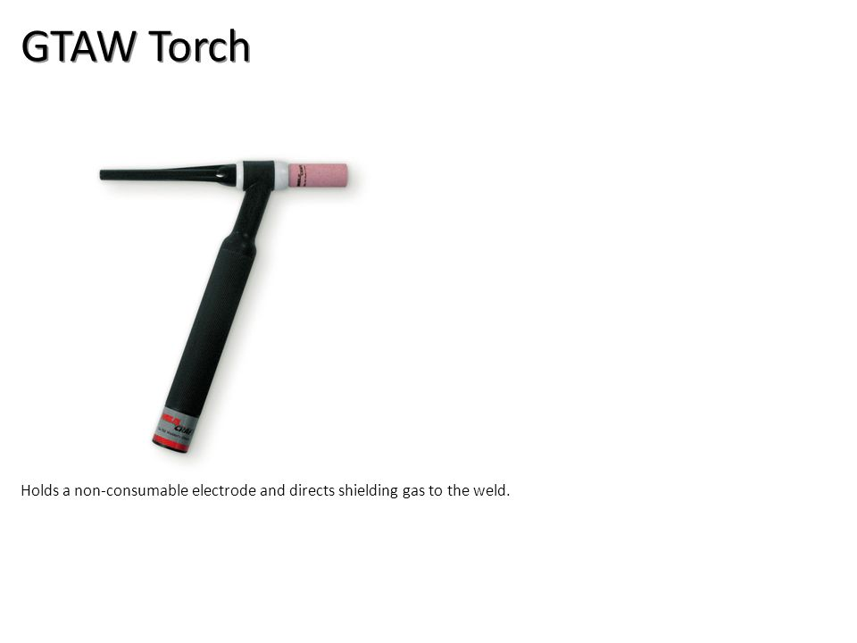GTAW Torch Welding-Arc Welding Tools Image: TigTorch.jpg Height: Width: