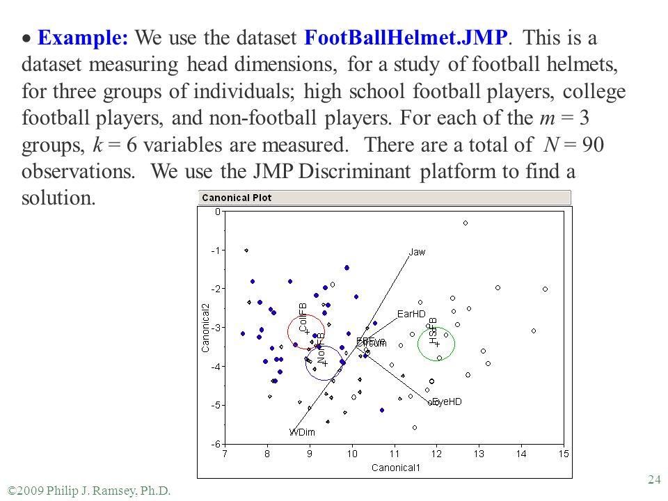 Example: We use the dataset FootBallHelmet. JMP