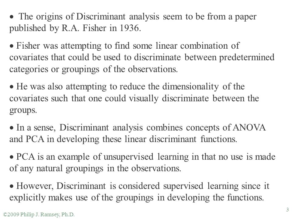 The origins of Discriminant analysis seem to be from a paper published by R.A. Fisher in 1936.