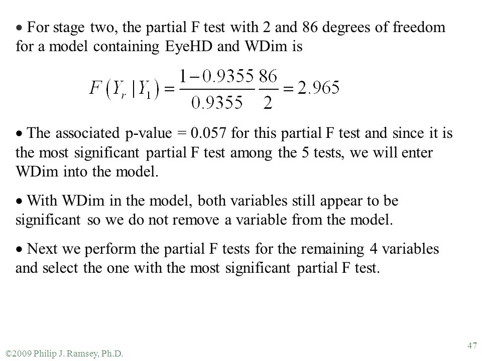 For stage two, the partial F test with 2 and 86 degrees of freedom for a model containing EyeHD and WDim is