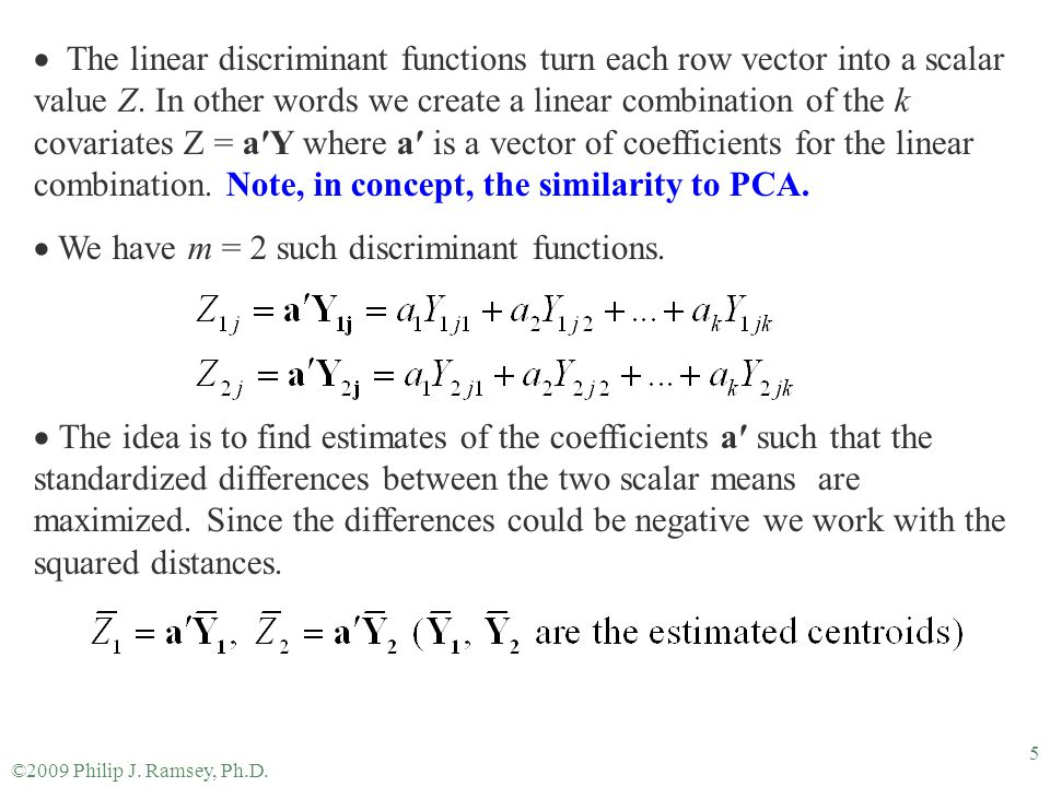 We have m = 2 such discriminant functions.