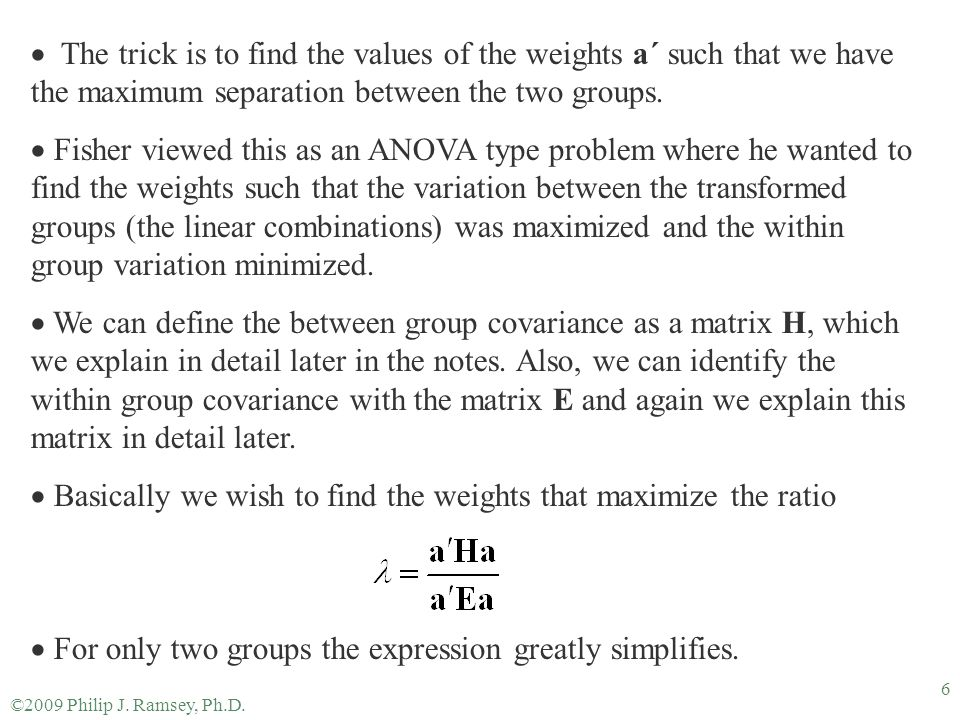 Basically we wish to find the weights that maximize the ratio