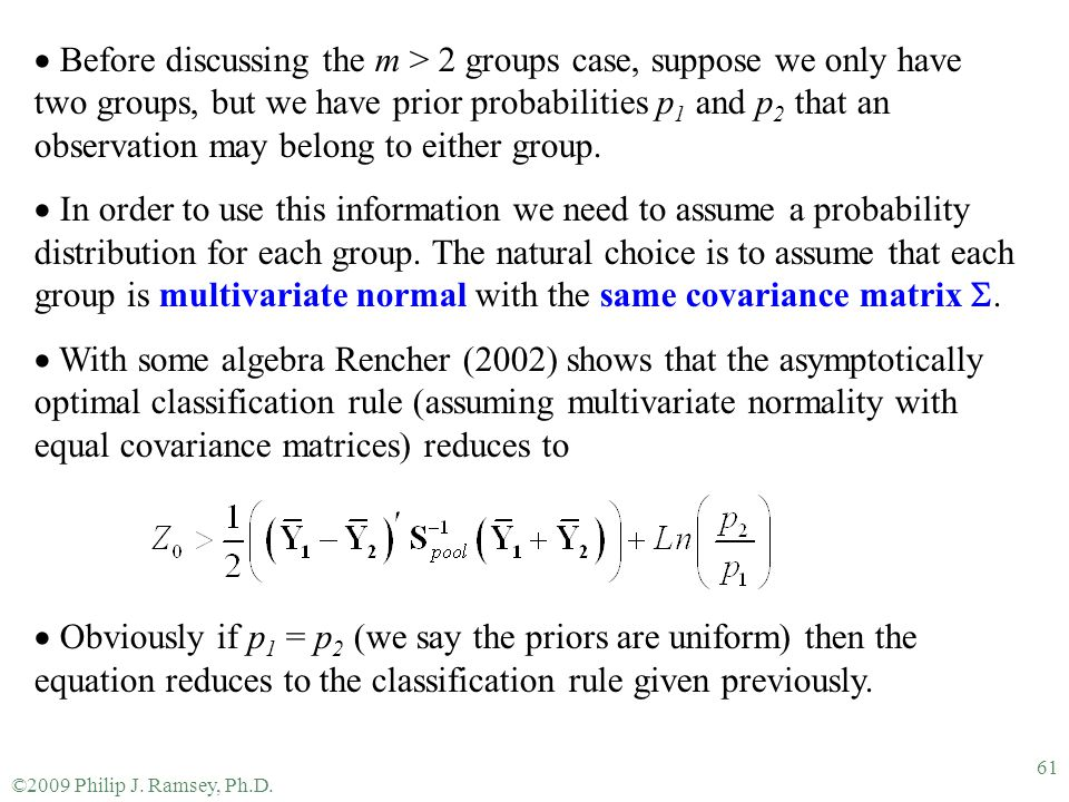 Before discussing the m > 2 groups case, suppose we only have two groups, but we have prior probabilities p1 and p2 that an observation may belong to either group.