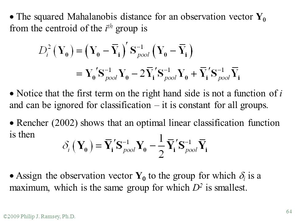 The squared Mahalanobis distance for an observation vector Y0 from the centroid of the ith group is