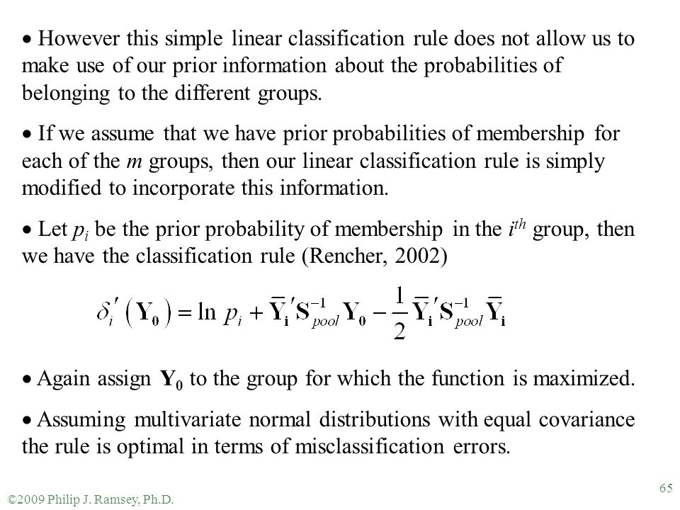 Again assign Y0 to the group for which the function is maximized.