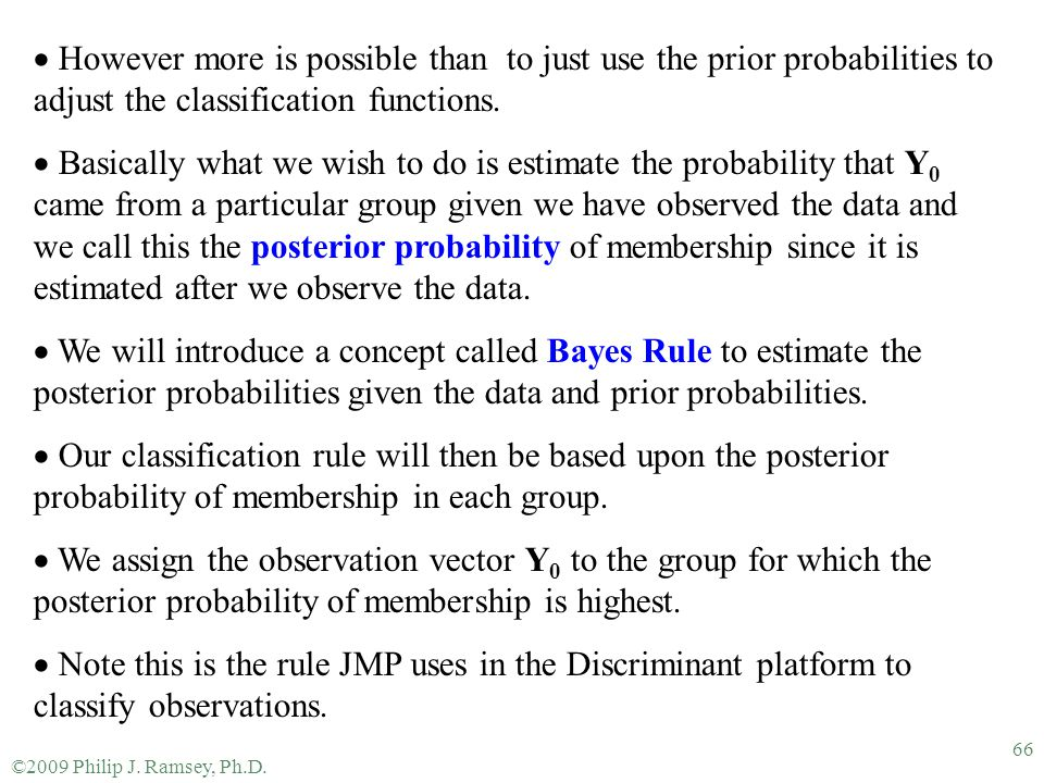 However more is possible than to just use the prior probabilities to adjust the classification functions.
