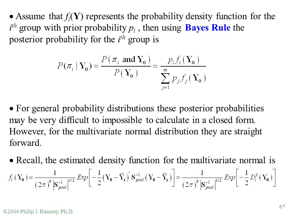 Recall, the estimated density function for the multivariate normal is
