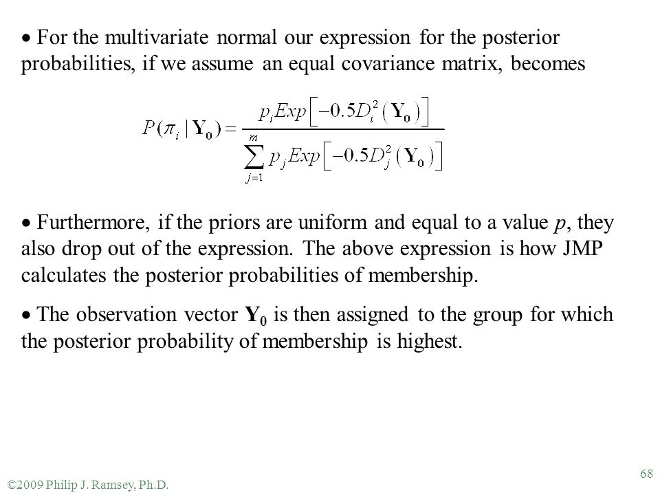 For the multivariate normal our expression for the posterior probabilities, if we assume an equal covariance matrix, becomes