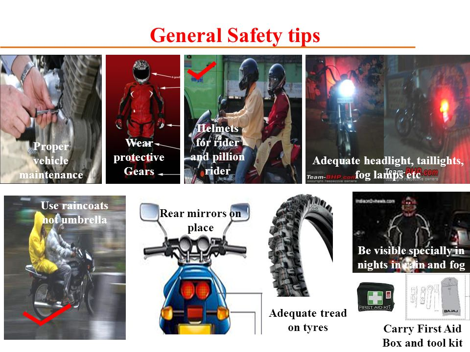 General Safety tips Helmets for rider and pillion rider