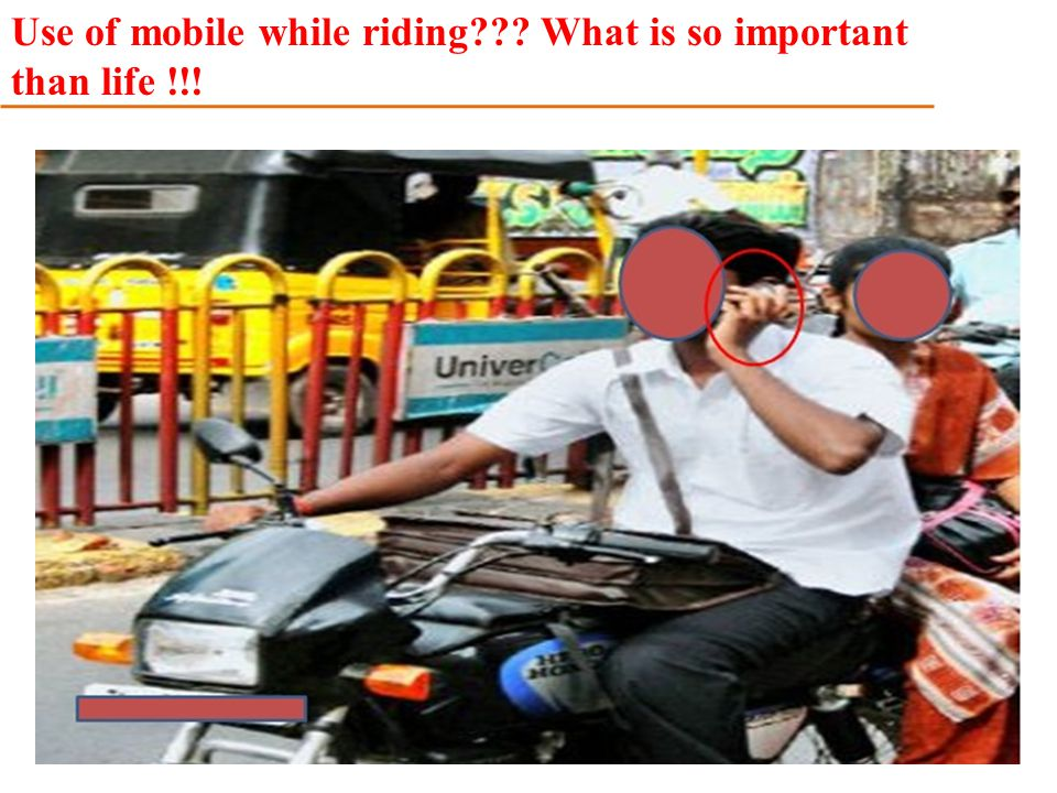 Use of mobile while riding What is so important than life !!!