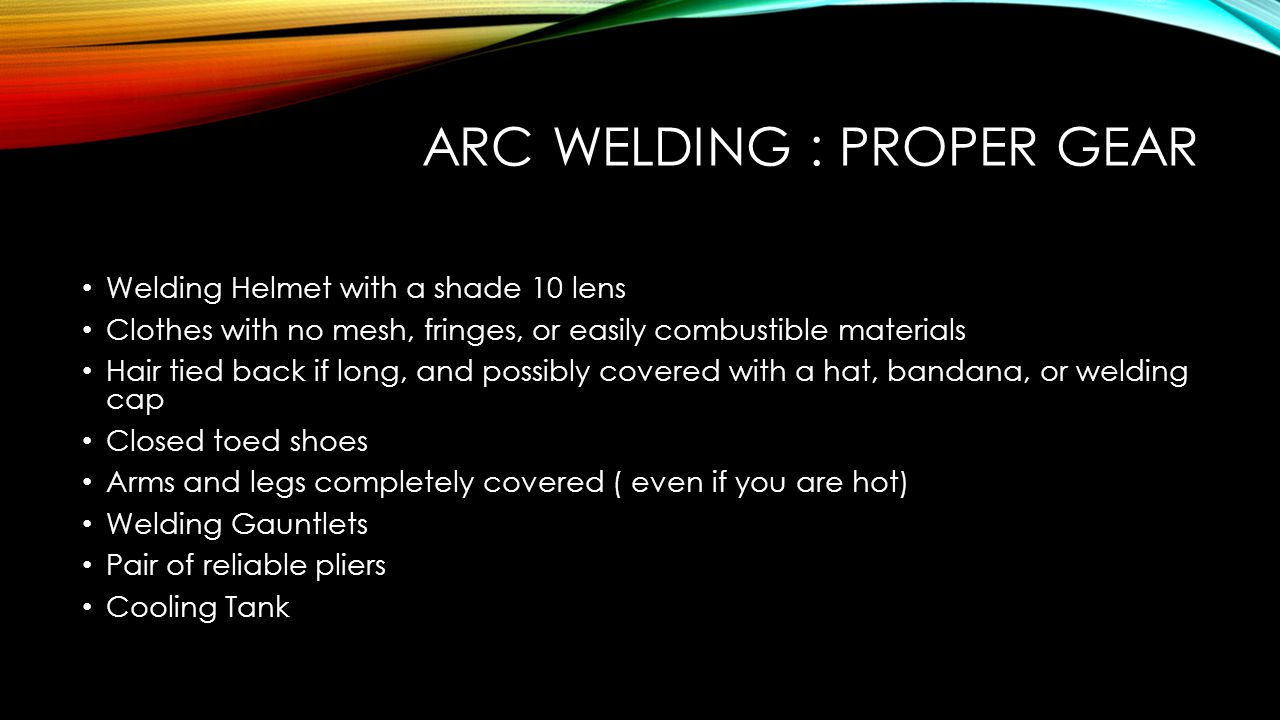 Arc WELDING : Proper Gear