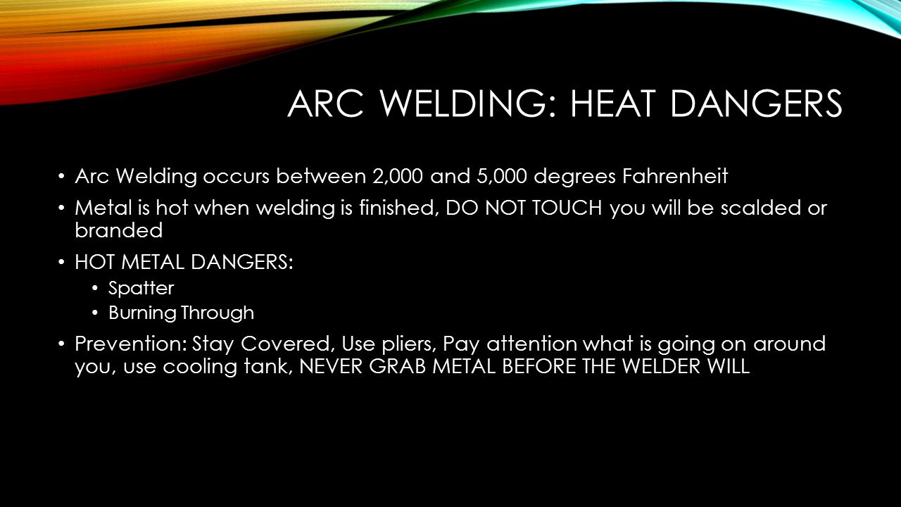 Arc Welding: Heat Dangers