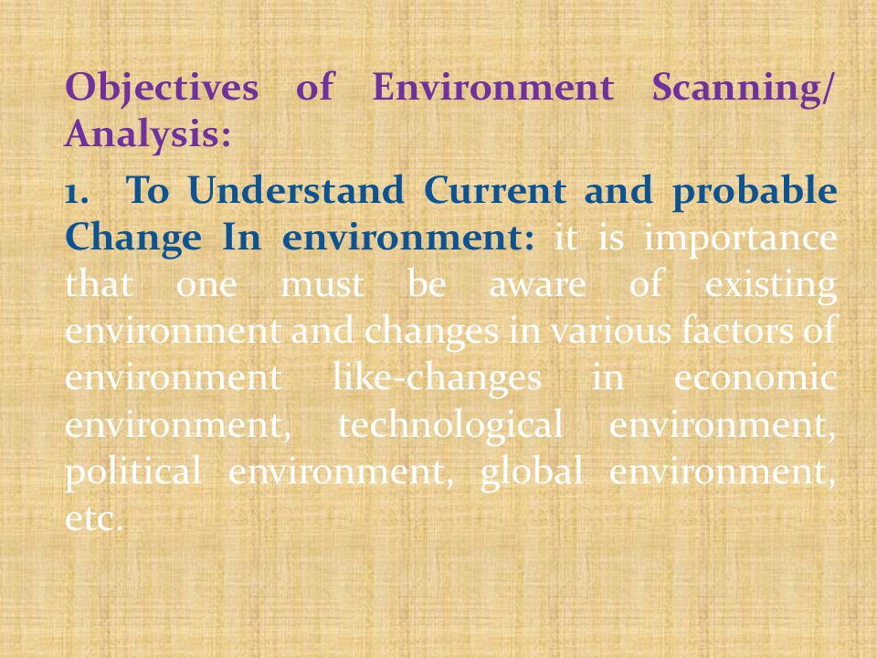 Objectives of Environment Scanning/ Analysis: