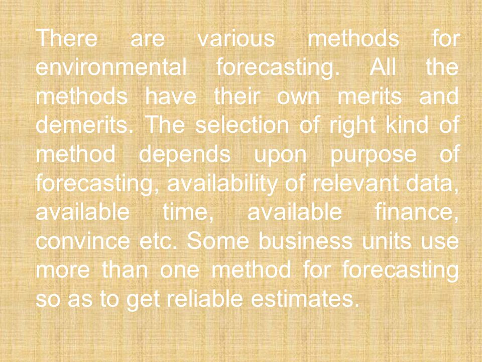 There are various methods for environmental forecasting