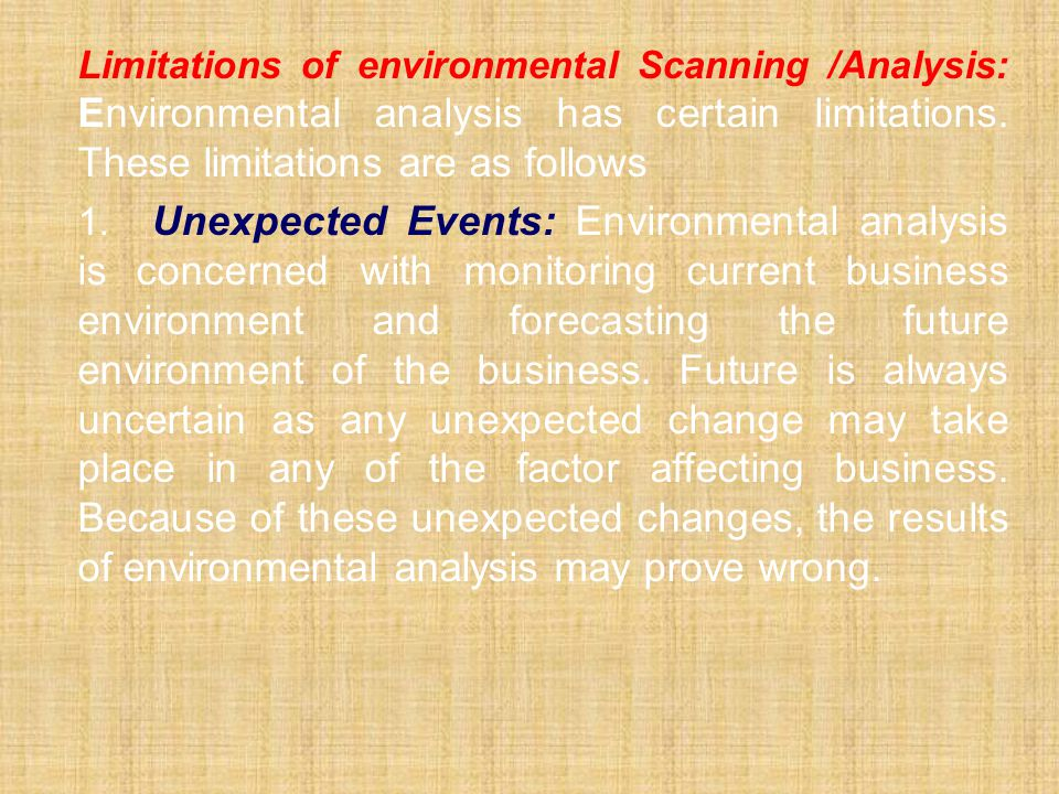Limitations of environmental Scanning /Analysis: Environmental analysis has certain limitations. These limitations are as follows
