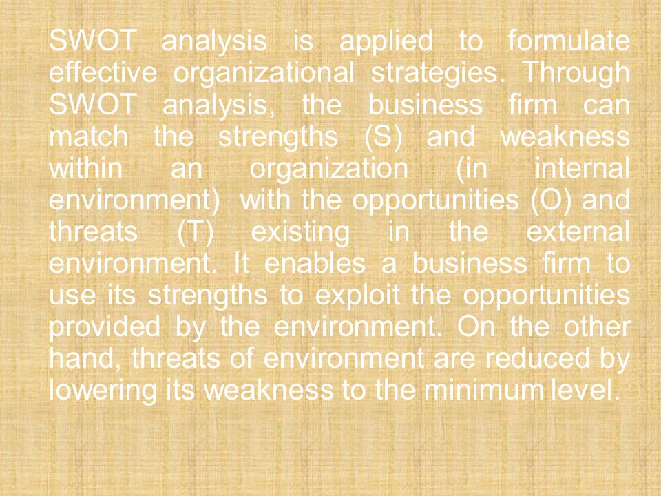 SWOT analysis is applied to formulate effective organizational strategies.