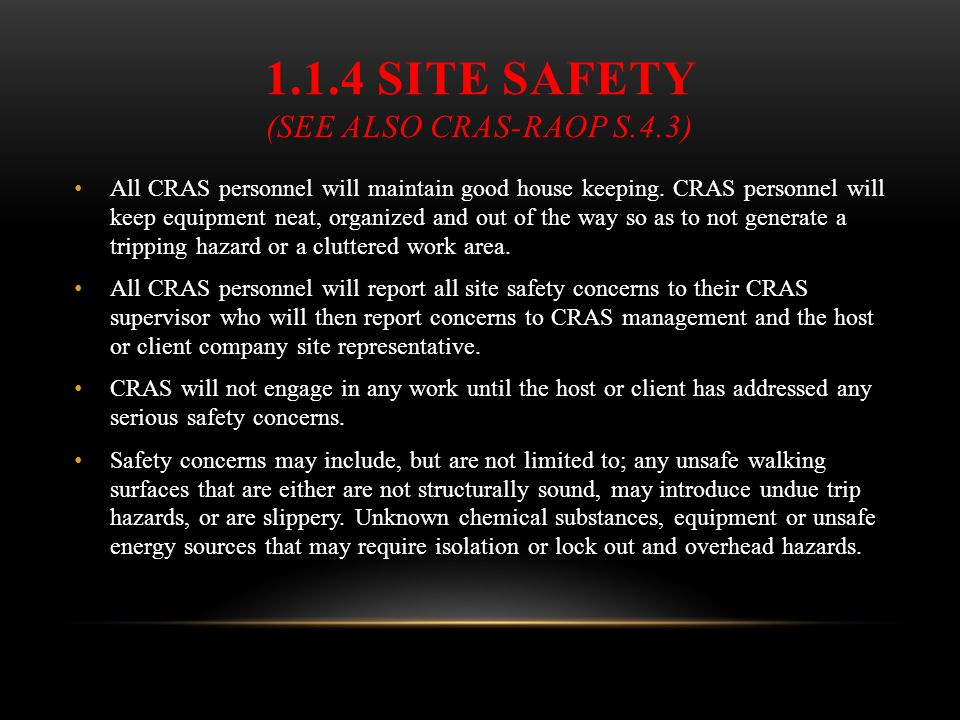 1.1.4 Site Safety (See also CRAS-RAOP s.4.3)