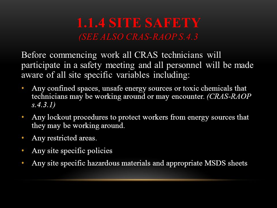 1.1.4 Site Safety (See also CRAS-RAOP s.4.3