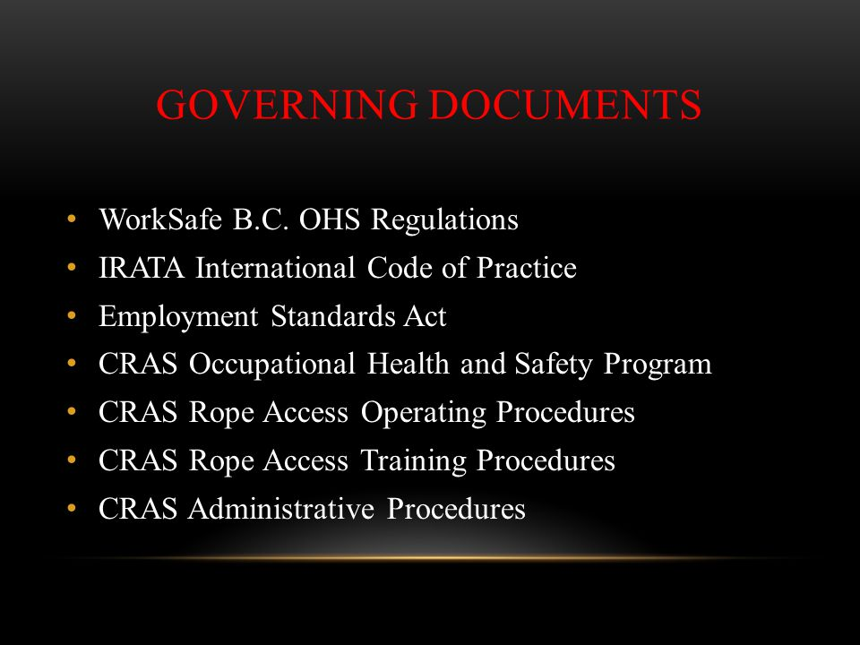 Governing Documents WorkSafe B.C. OHS Regulations