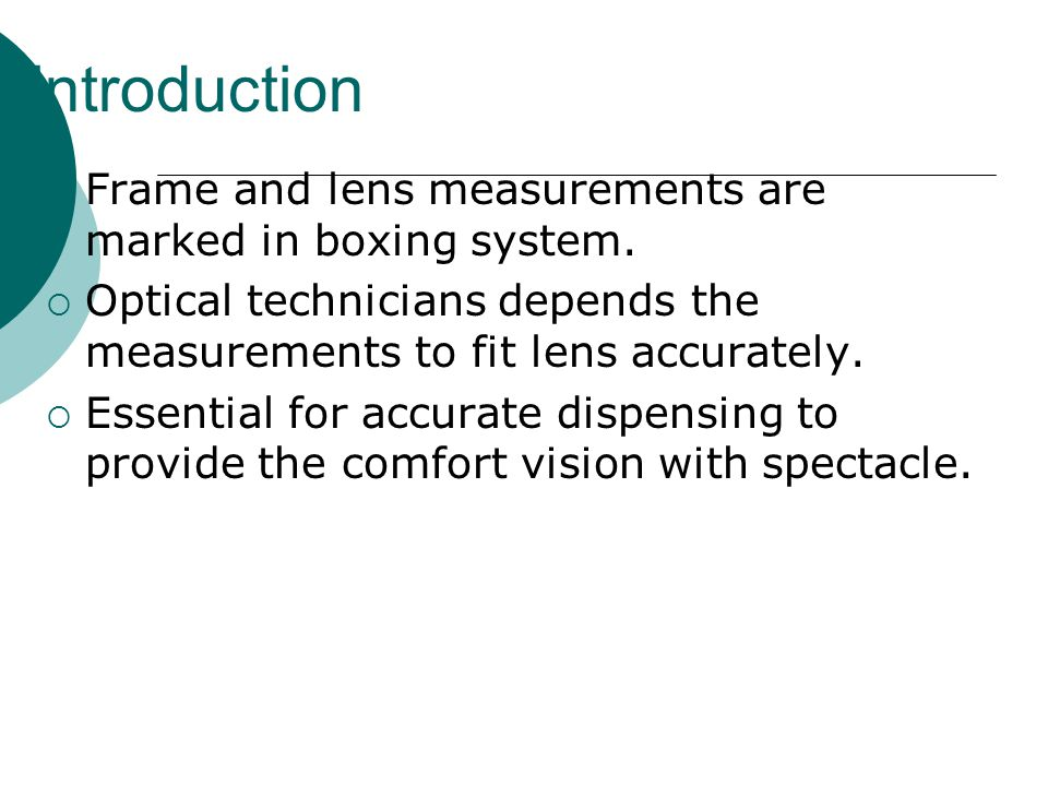 Introduction Frame and lens measurements are marked in boxing system.