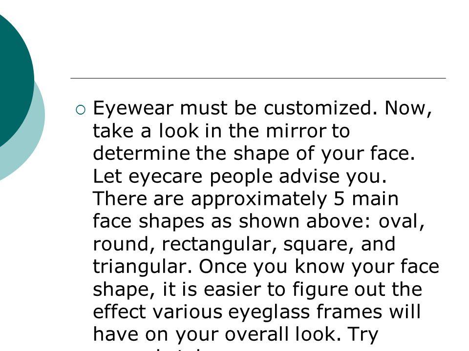 Eyewear must be customized