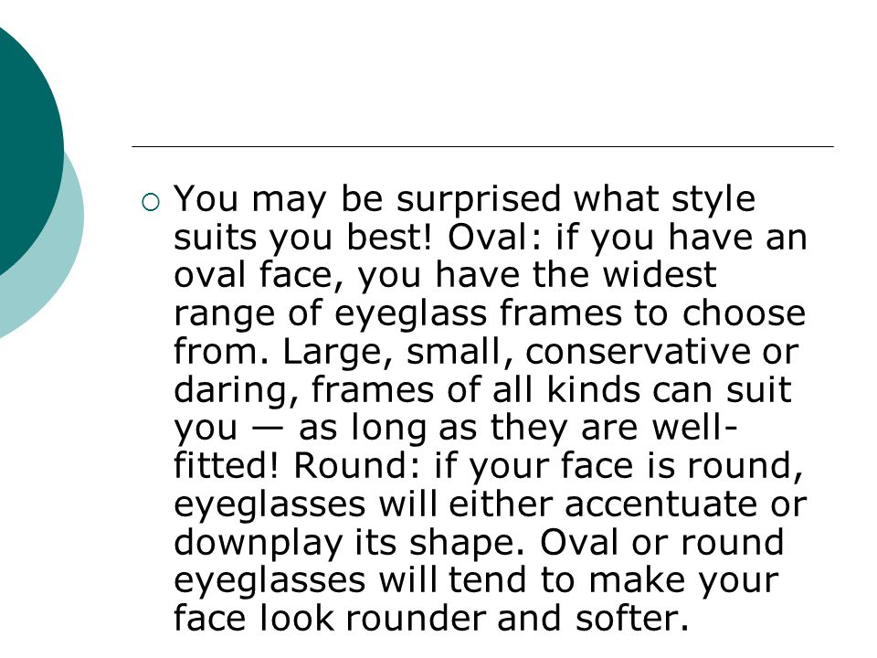 You may be surprised what style suits you best