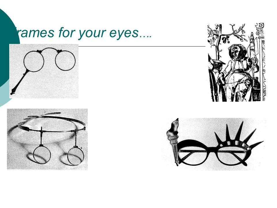Frames for your eyes….