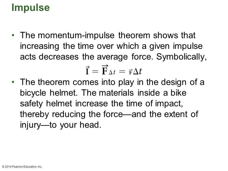 Impulse The momentum-impulse theorem shows that increasing the time over which a given impulse acts decreases the average force. Symbolically,