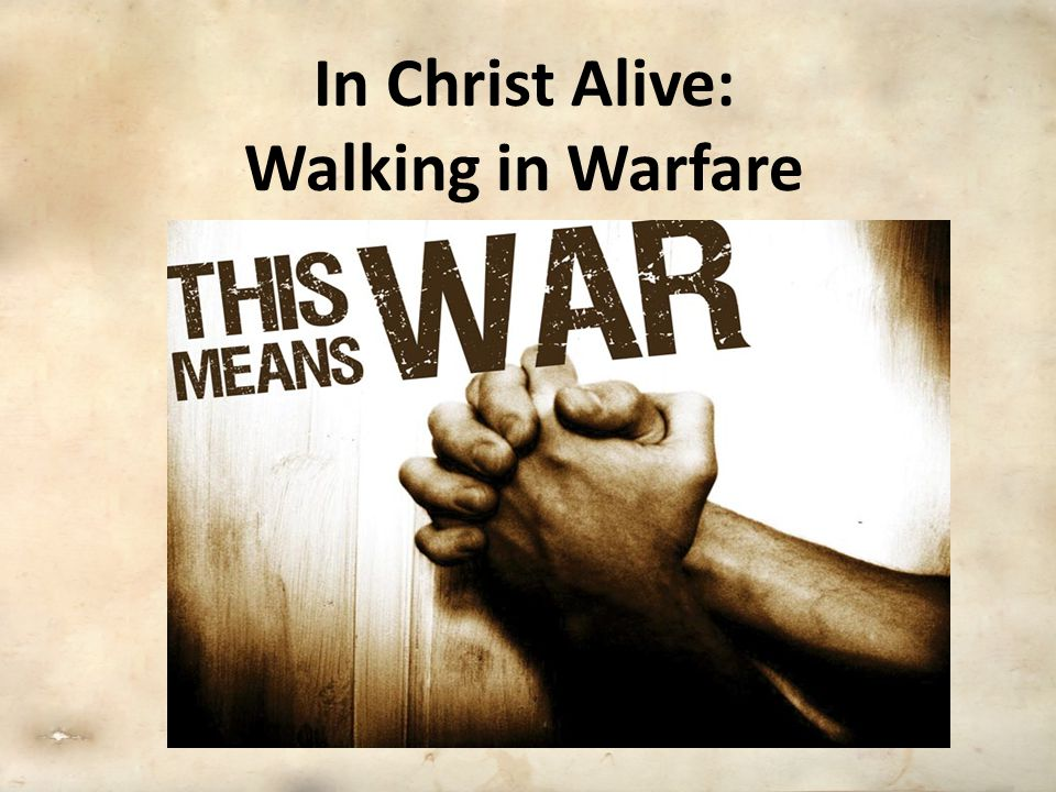 In Christ Alive: Walking in Warfare