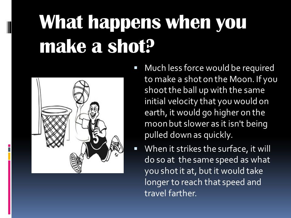 What happens when you make a shot