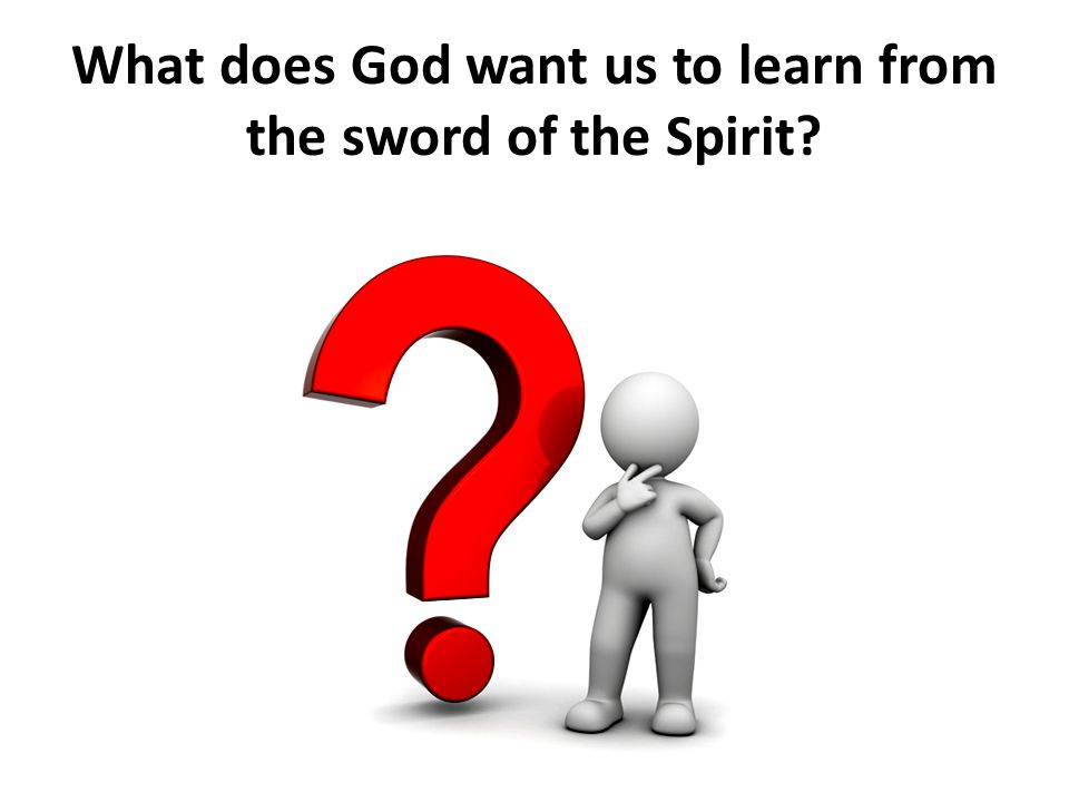 What does God want us to learn from the sword of the Spirit