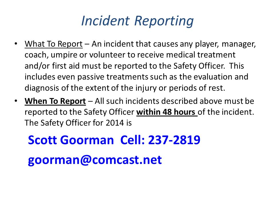 Incident Reporting Scott Goorman Cell: 237-2819 goorman@comcast.net