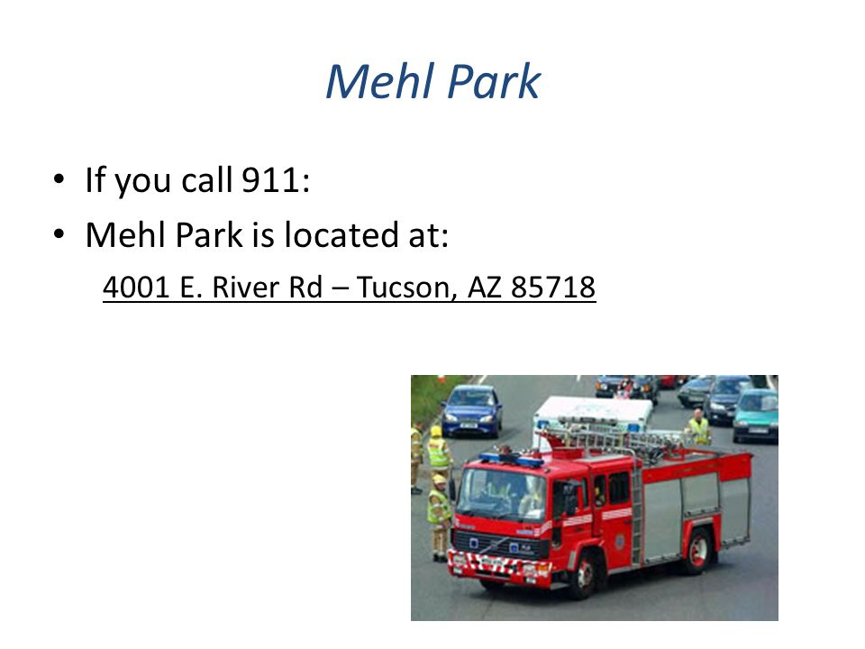 Mehl Park If you call 911: Mehl Park is located at: